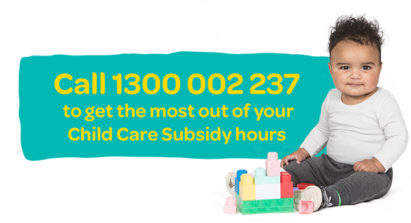 Call 1300 002 237 to get the most out of your Child Care Subsidy hours